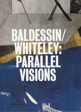 Baldessin/Whiteley: Parallel visions